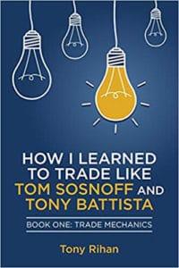 How I Learned to Trade Like Tom Sosnoff and Tony Battista Vol. 1