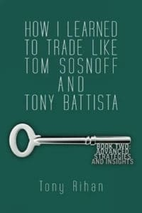 How I Learned to Trade Like Tom Sosnoff and Tony Battista Vol. 2