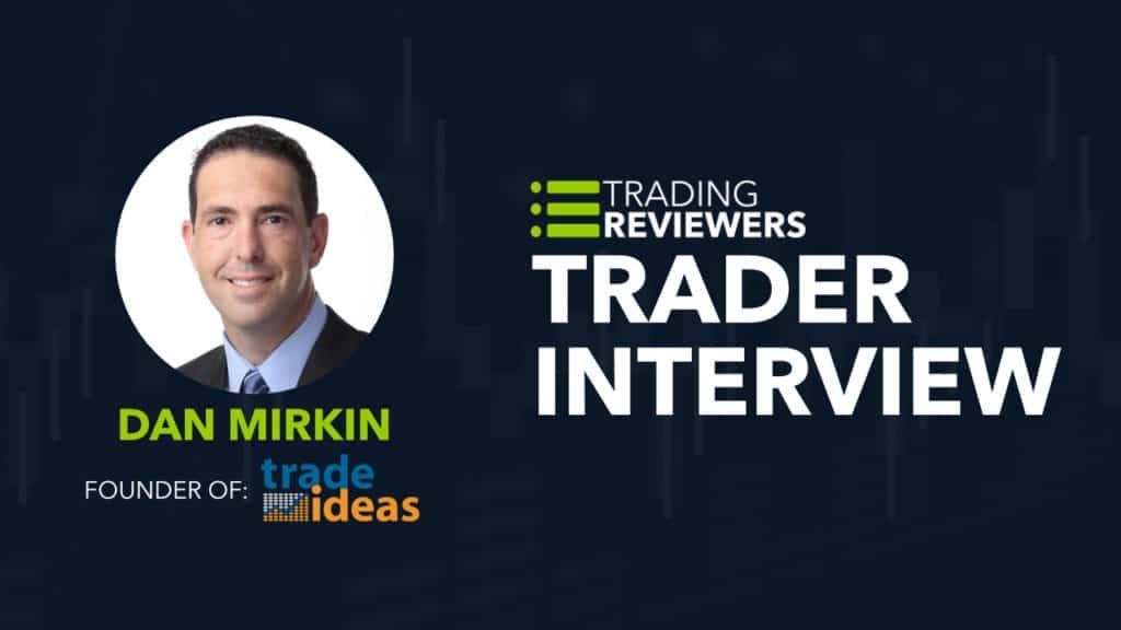 Trade Ideas Dan Mirkin Interview