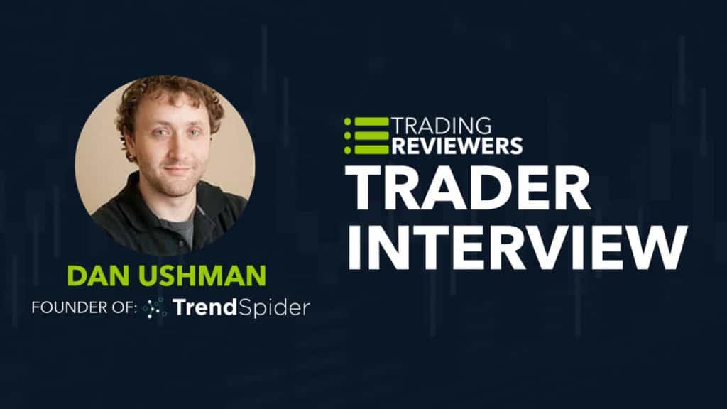 TrendSpider Dan Ushman Interview