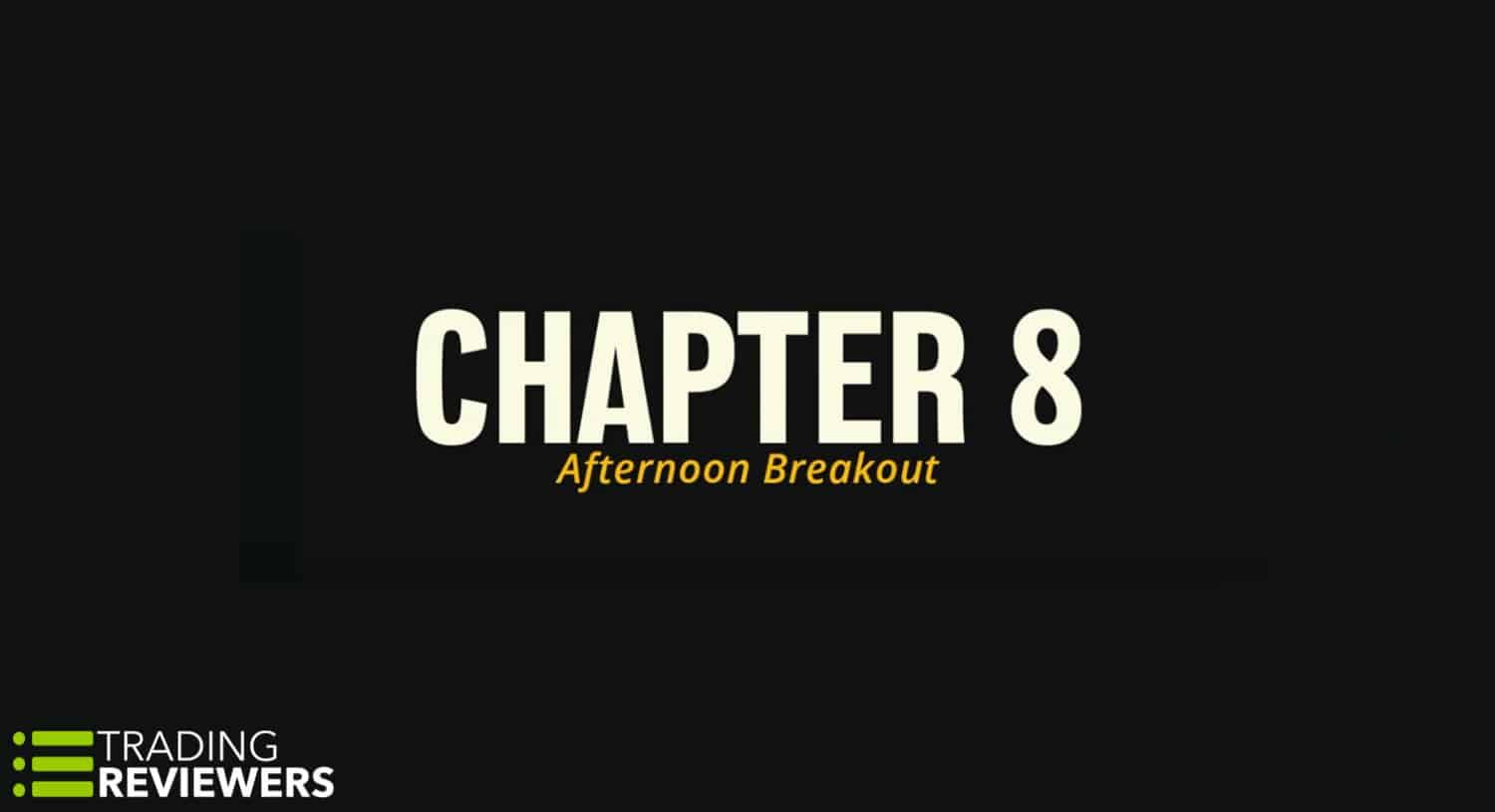 Tim Grittani - Trading Tickers 2 : Afternoon Breakout
